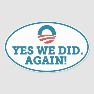 Obama Yes We Did Again White / Blue Oval Sticker