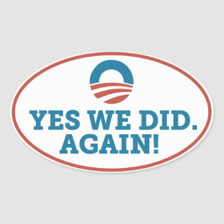 Obama Yes We Did Again White / Red Oval Sticker