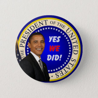 Obama - Yes We Did Button