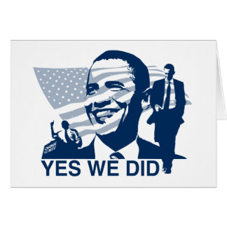 Obama Yes We Did Greeting Card