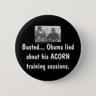 obamaacorn, Busted... Obama lied a... - Customized 2 Inch Round Button