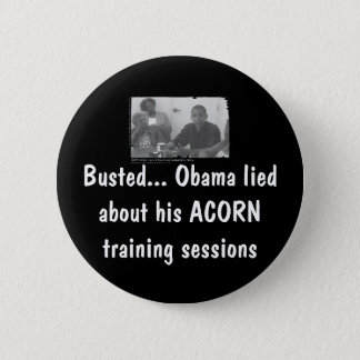 obamaacorn, Busted... Obama lied about his ACOR... 2 Inch Round Button