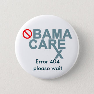 Obamacare:  Error 404...please wait. 2 Inch Round Button