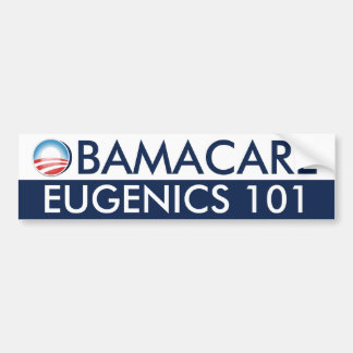 Obamacare Eugenics 101 Bumper Sticker