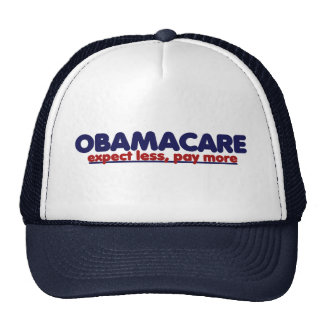 Obamacare Expect Less Pay More Trucker Hat