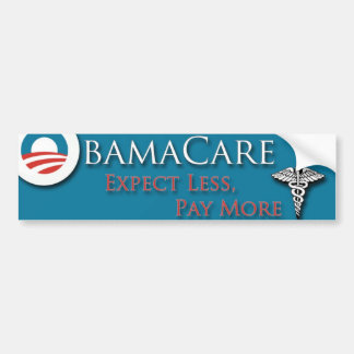 Obamacare  Expect less Paymore Bumper Sticker