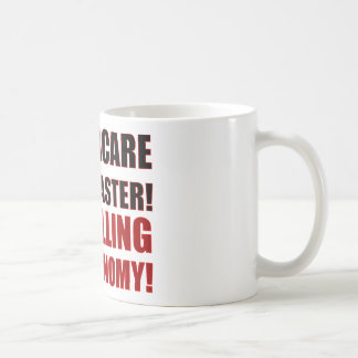 OBAMACARE IS A DISASTER! IT'S KILLING THE ECONOMY! CLASSIC WHITE COFFEE MUG