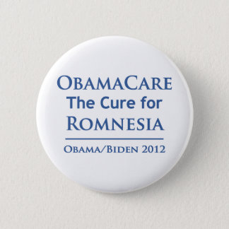 Obamacare is the cure for Romnesia! 2 Inch Round Button