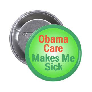 ObamaCare Makes Me Sick Button