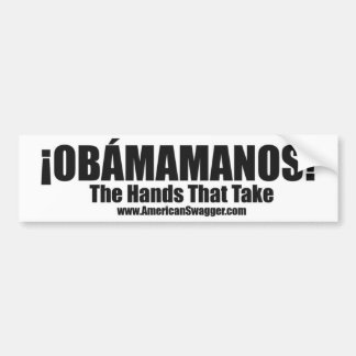 Obamamanos: The Hands That Take Bumper Sticker