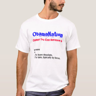 ObamaNation - Change you can bereave in T-Shirt