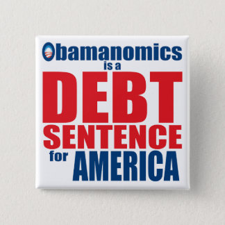 Obamanomics - Debt Sentence 2 Inch Square Button