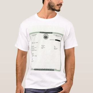 Obama's Birth Certificate, in case you missed it. T-Shirt