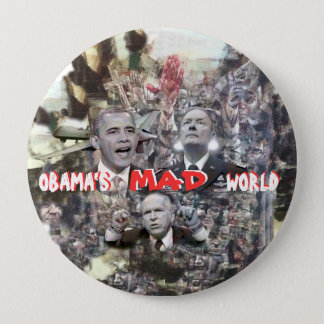 Obama's MAD world 4 Inch Round Button