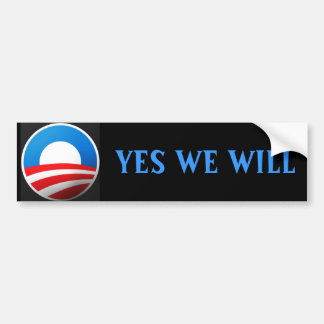 OBc2, YES WE WILL Bumper Sticker