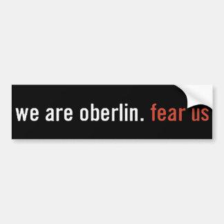 Oberlin: fear us Bumper Sticker