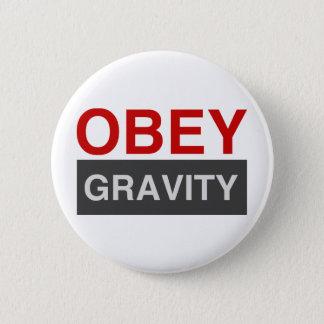 Obey Gravity 2 Inch Round Button
