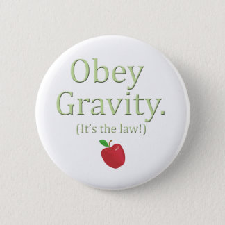 obey gravity! (It's the law) apple 2 Inch Round Button