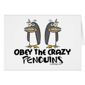 Obey the crazy Penguins Greeting Card