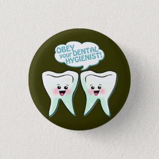 Obey The Dental Hygienist 1 Inch Round Button