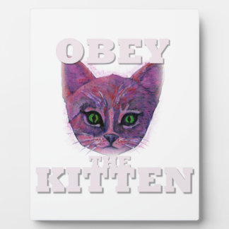 Obey the Kitten Plaque