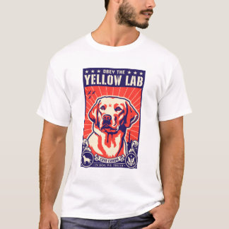 Obey the Yellow Lab! T-Shirt