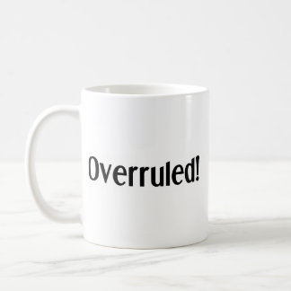 Objection and overruled coffee mug