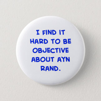 objective about Ayn Rand 2 Inch Round Button