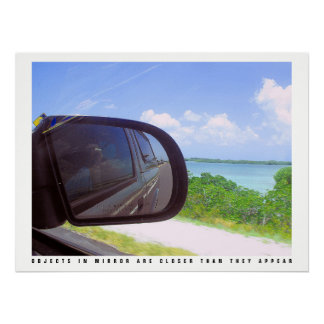 Objects In Mirror Poster