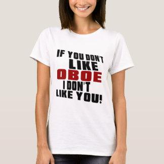 OBOE DON'T LIKE DESIGNS T-Shirt