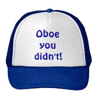 Oboe You Didn't Hat