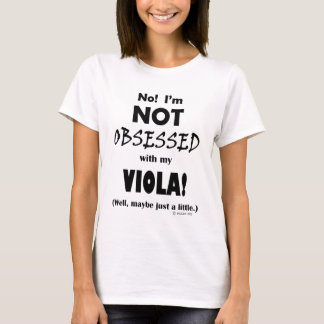 Obsessed Viola T-Shirt