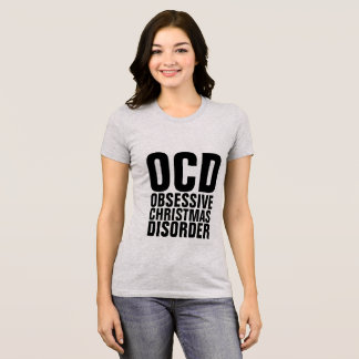 OBSESSIVE CHRISTMAS DISORDER funny  t-shirts