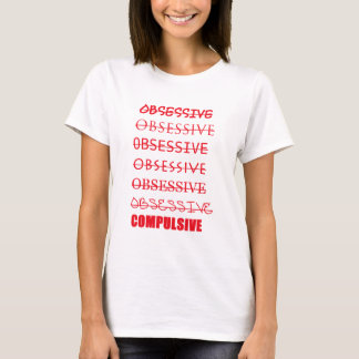 Obsessive Compulsive OCD Shirt