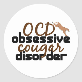Obsessive Cougar Disorder Round Sticker