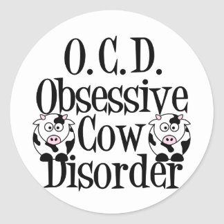 Obsessive Cow Disorder Round Sticker