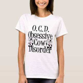 Obsessive Cow Disorder T-Shirt