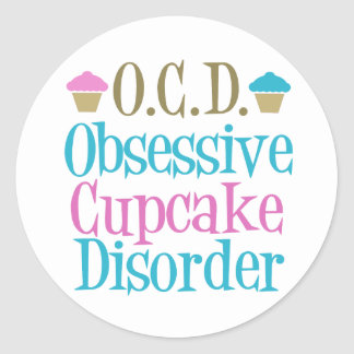 Obsessive Cupcake Disorder Round Sticker
