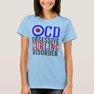Obsessive Curling Disorder Funny Sport T-Shirt