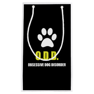 Obsessive Dog Disorder Small Gift Bag