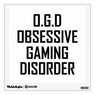 Obsessive Gaming Disorder Wall Decal
