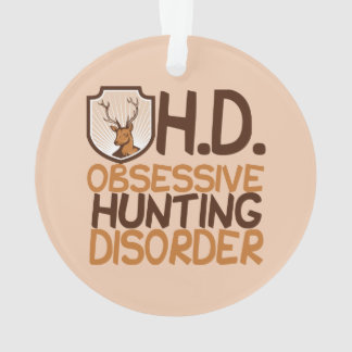 Obsessive Hunting Disorder Deer Ornament