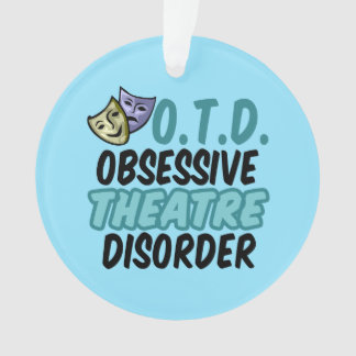 Obsessive Theatre Disorder Ornament