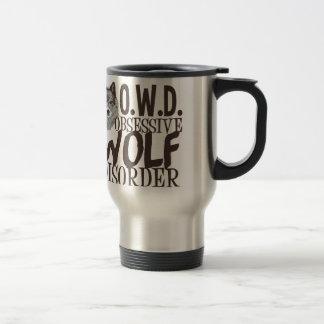 Obsessive Wolf Disorder Travel Mug