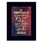 Obstacles and goals - inspirational quote postcard