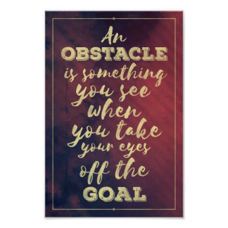 Obstacles and goals - inspirational quote poster