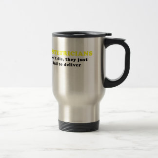 Obstetricians Dont Die They Just Fail to Deliver Travel Mug