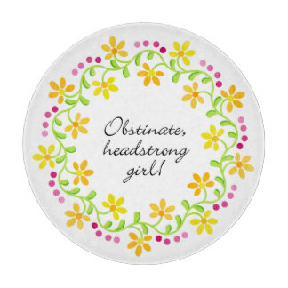 Obstinate headstrong girl Austen Pride & Prejudice Cutting Board