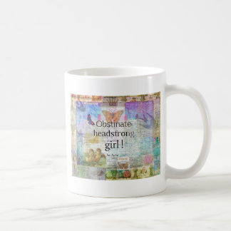 Obstinate, headstrong girl! Jane Austen quote Coffee Mug