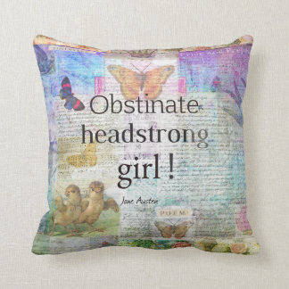 Obstinate, headstrong girl! Jane Austen quote Throw Pillow